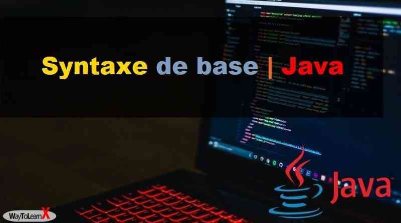 Programmation en Java - Syntaxe de base