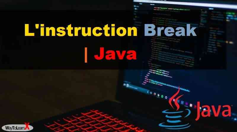 Programmation en Java - L'instruction Break
