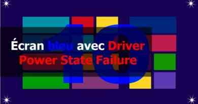 Écran bleu avec Driver Power State Failure sous Windows 10