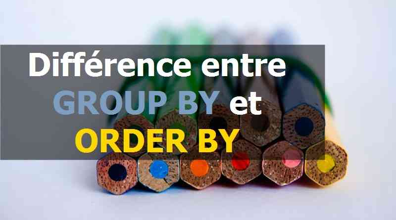 Différence entre GROUP BY et ORDER BY