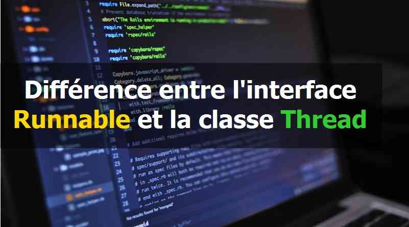 Différence entre l'interface Runnable et la classe Thread en java