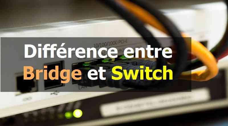Différence entre le Pont(Bridge) et le Commutateur(Switch)