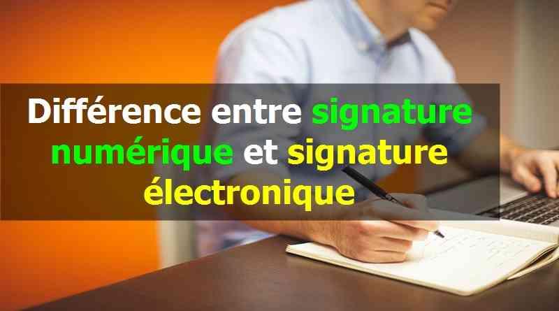 Différence entre signature numérique et signature électronique