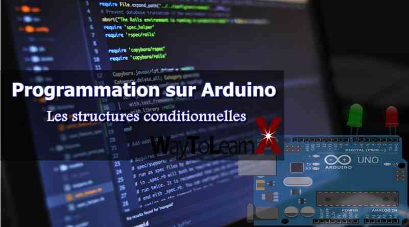 Les structures conditionnelles Arduino