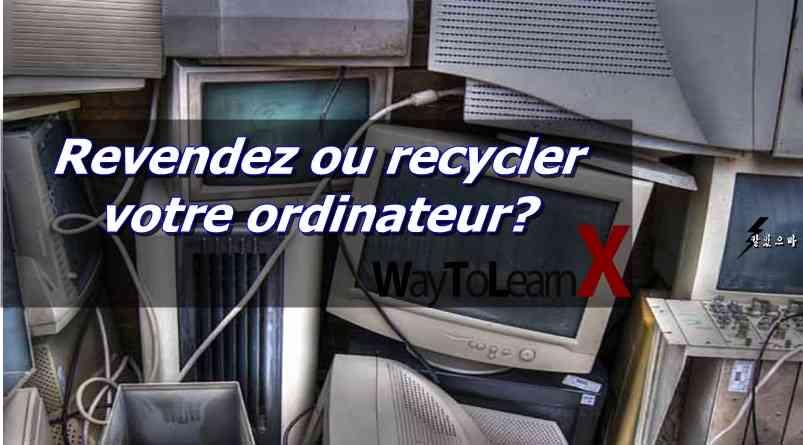 Revendez ou recycler votre ordinateur?