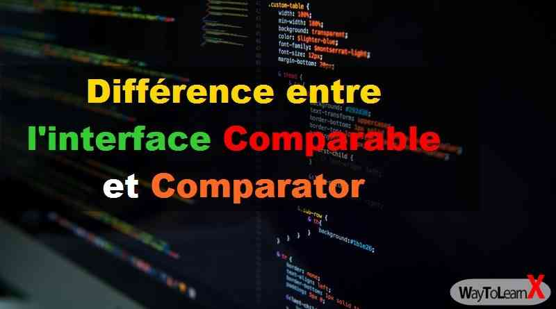 Différence entre l'interface Comparable et Comparator