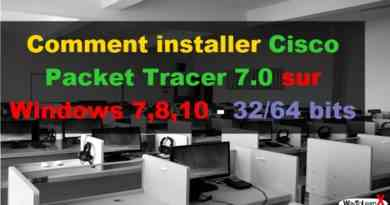 Comment installer Cisco Packet Tracer 7.0 sur Windows 7,8,10 - 32-64 bits