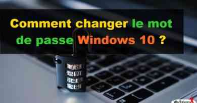 Comment changer le mot de passe Windows 10