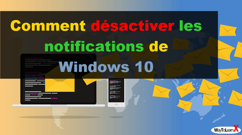 Comment désactiver les notifications de Windows 10