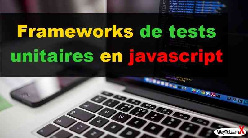 Frameworks de tests unitaires en javascript