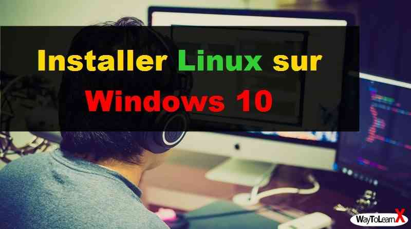 Installer Linux sur Windows 10
