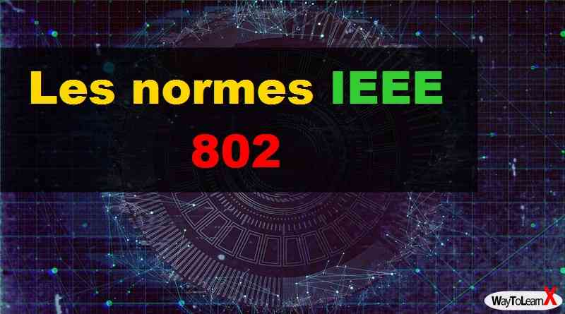 Les normes IEEE 802