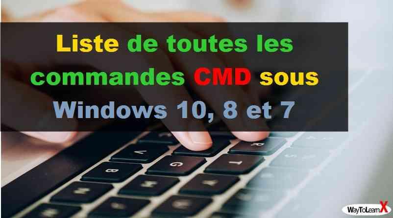 Liste de toutes les commandes CMD sous Windows 10, 8 et 7
