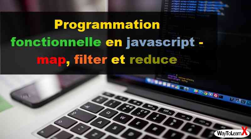 Programmation fonctionnelle en javascript - map, filter et reduce