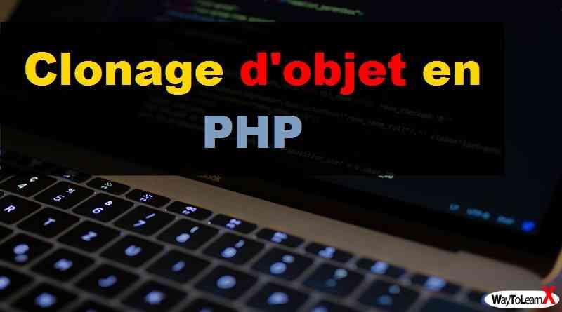 Clonage d'objet en PHP