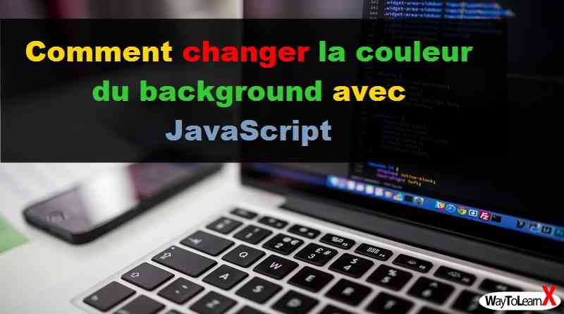 Comment changer la couleur du background avec JavaScript