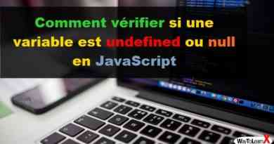 Comment vérifier si une variable est undefined ou null en JavaScript