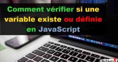 Comment vérifier si une variable existe ou définie en JavaScript