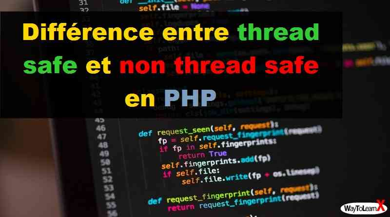 Différence entre thread safe et non thread safe en PHP