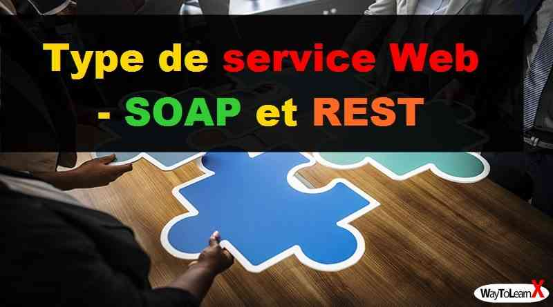 Type de service Web - SOAP et REST