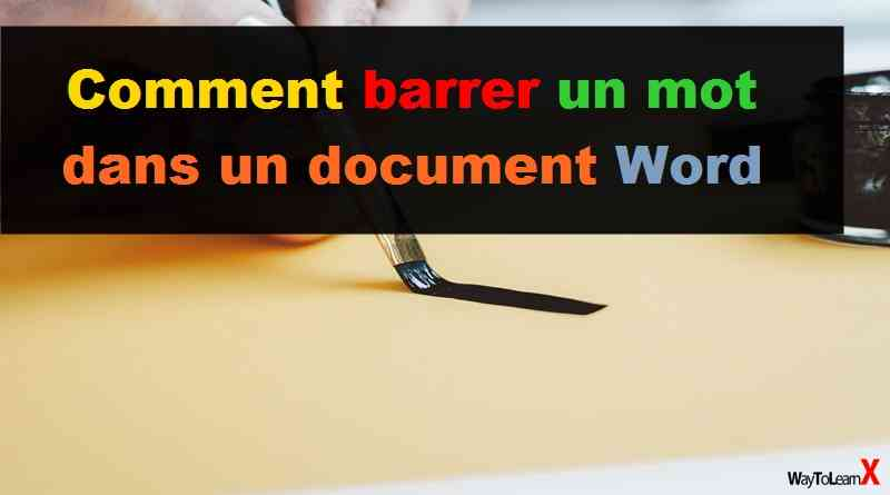 Comment barrer un mot dans un document Word