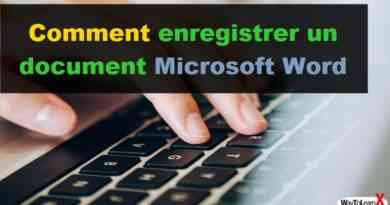 Comment enregistrer un document Microsoft Word
