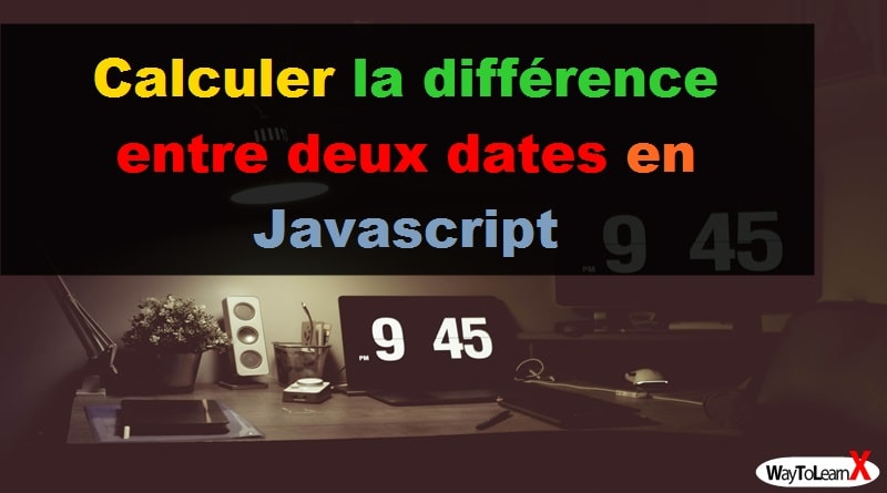 Calculer la différence entre deux dates en Javascript
