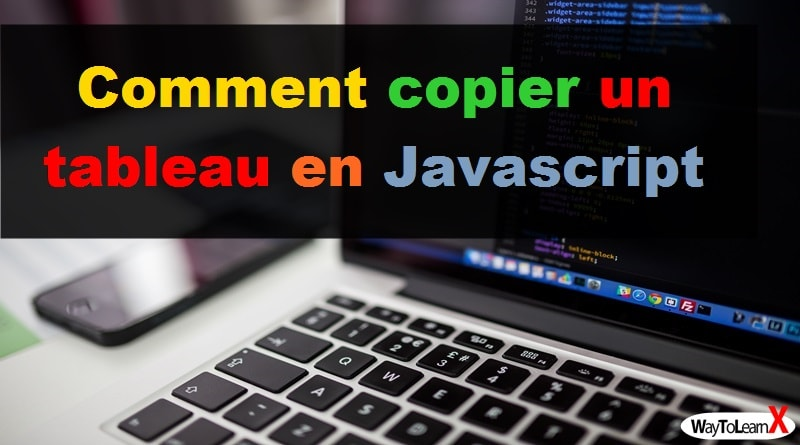 Comment copier un tableau en Javascript