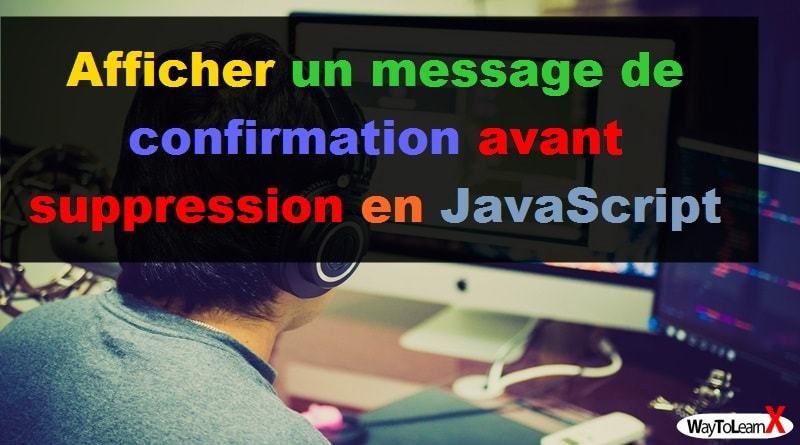 Afficher un message de confirmation avant suppression en JavaScript