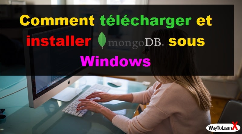 Comment télécharger et installer MongoDB sous Windows