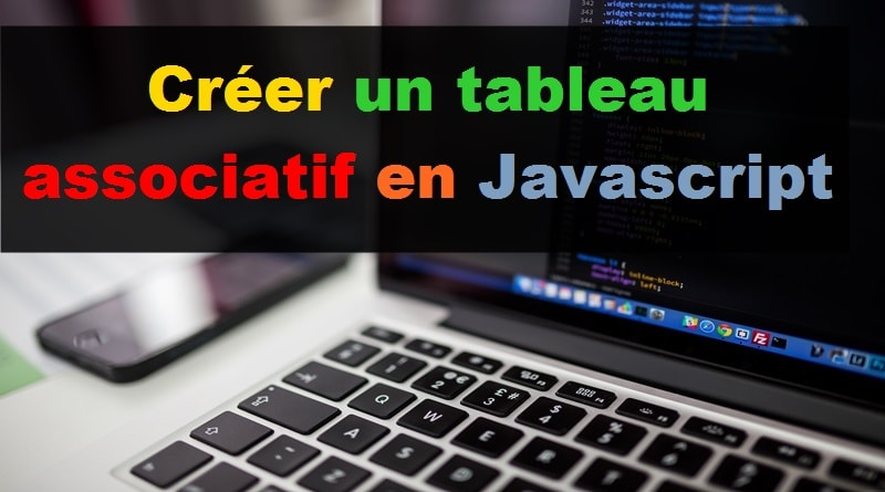 Créer un tableau associatif en Javascript