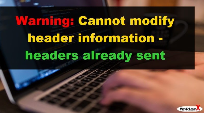 Warning Cannot modify header information – headers already sent