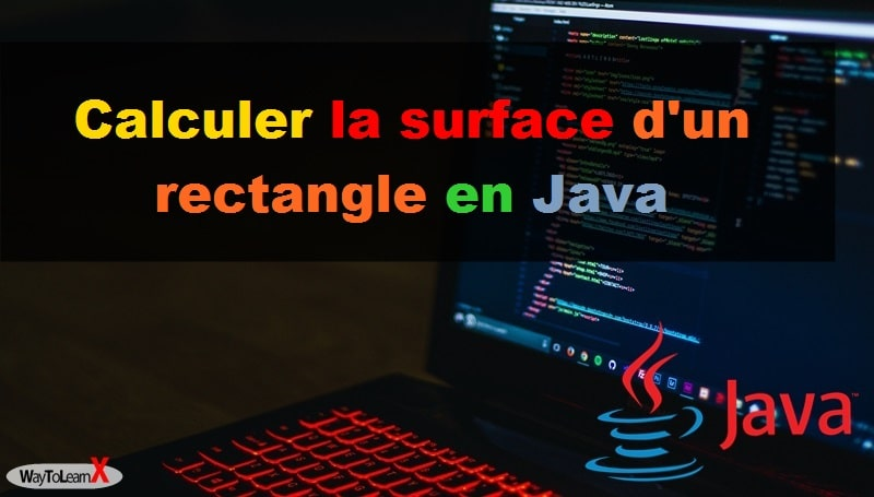 Calculer la surface d'un rectangle en Java