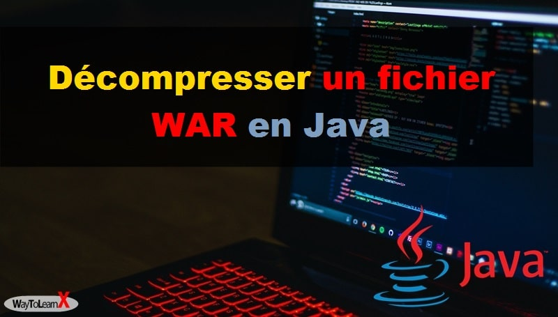 Décompresser un fichier WAR en Java