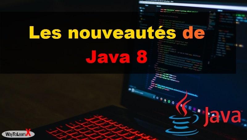 Les nouveautés de Java 8