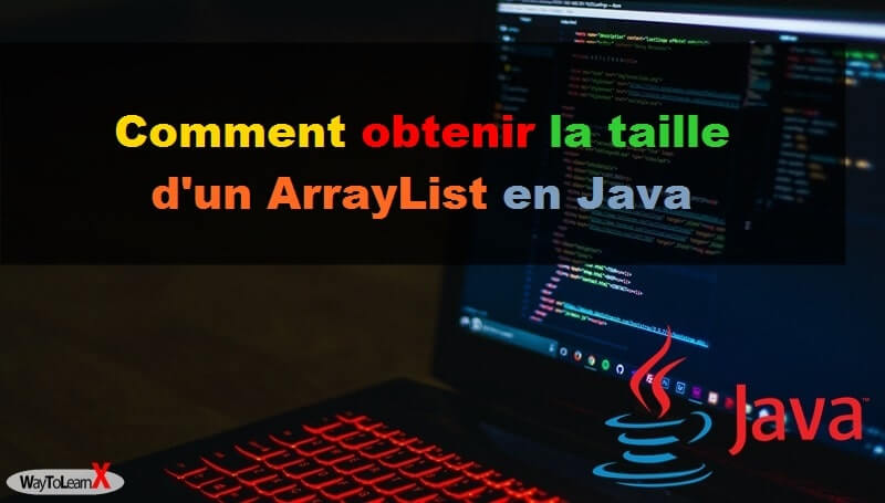 Comment obtenir la taille d'un ArrayList en Java