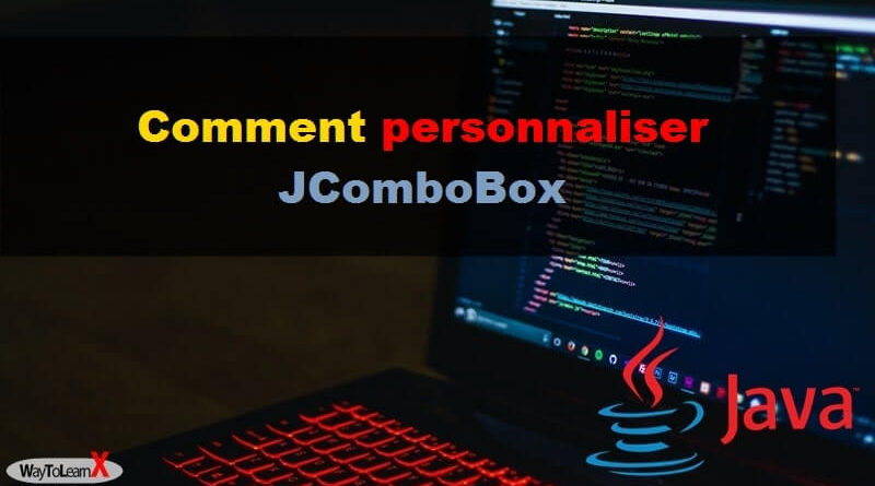 Comment personnaliser JComboBox