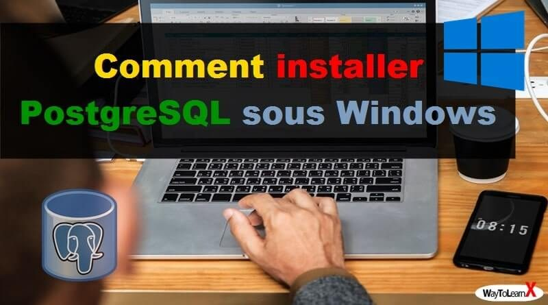 Comment installer PostgreSQL sous Windows