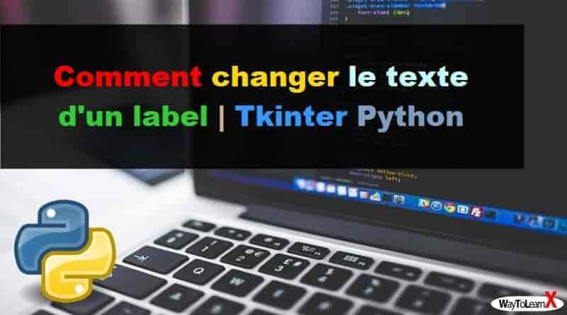 Comment changer le texte d'un label Tkinter Python